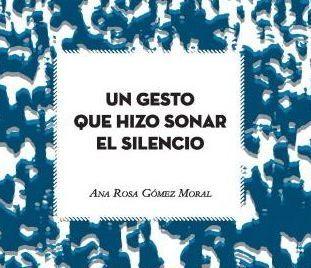 Portada libro: Un gesto que hizo sonar el silencio